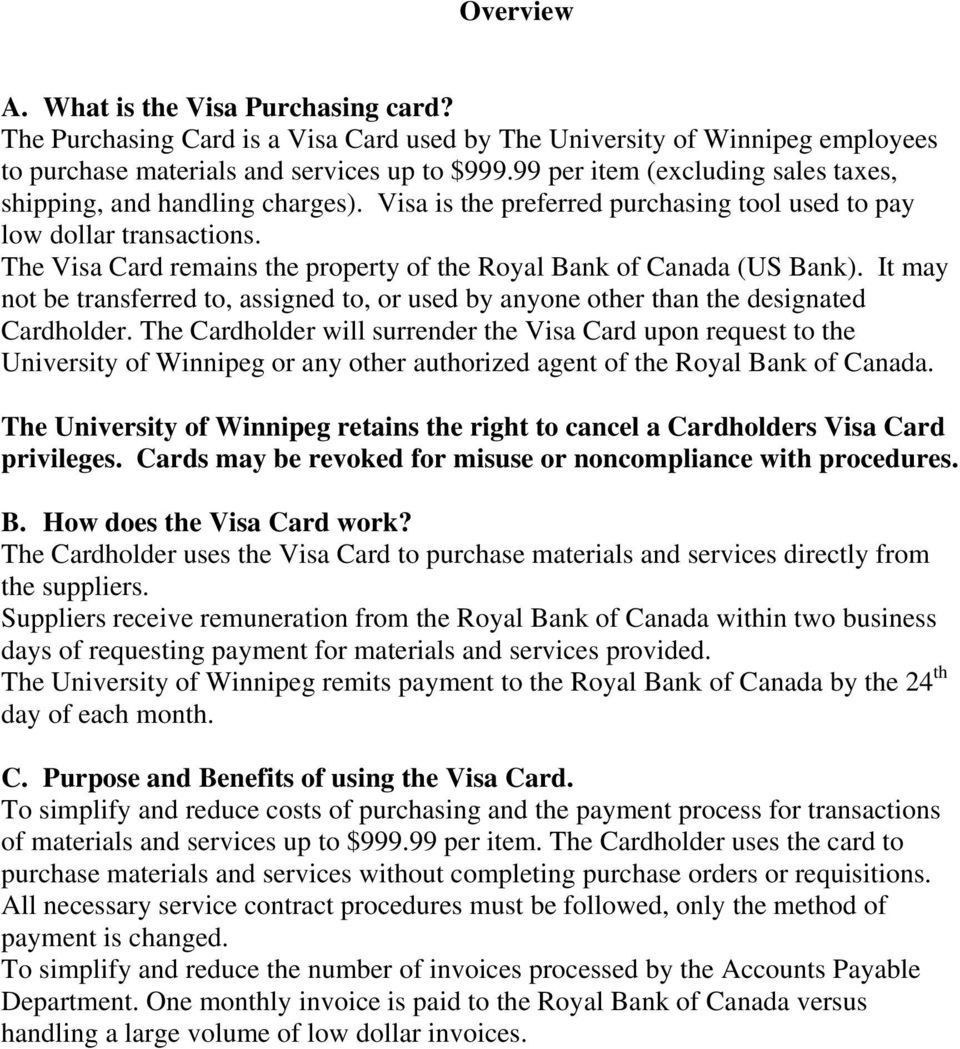 The Visa Card remains the property of the Royal Bank of Canada (US Bank). It may not be transferred to, assigned to, or used by anyone other than the designated Cardholder.