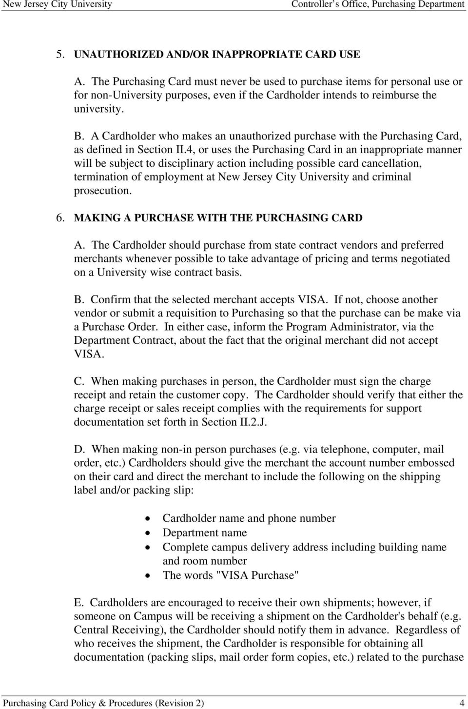 A Cardholder who makes an unauthorized purchase with the Purchasing Card, as defined in Section II.