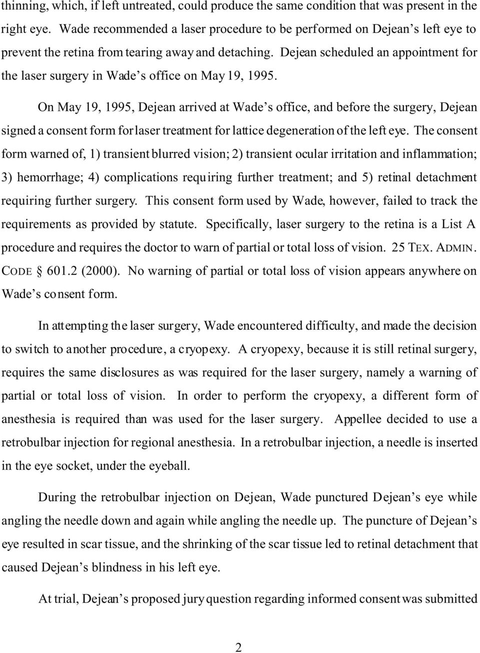 Dejean scheduled an appointment for the laser surgery in Wade s office on May 19, 1995.