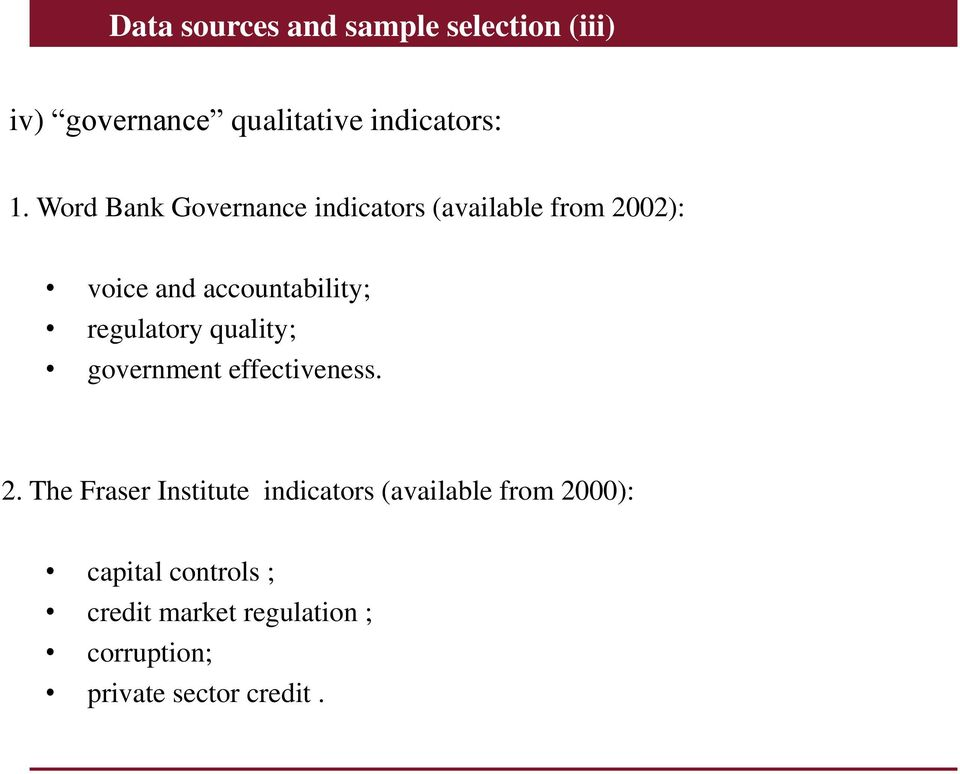 regulatory quality; government effectiveness. 2.