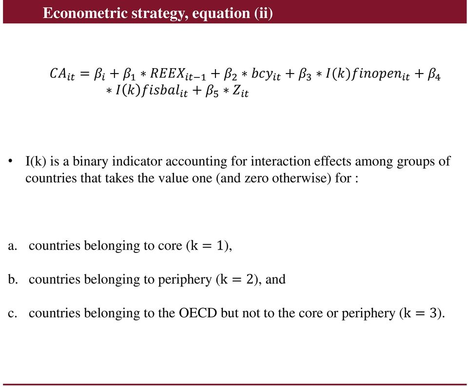 that takes the value one (and zero otherwise) for : a. countries belonging to core (k = 1), b.