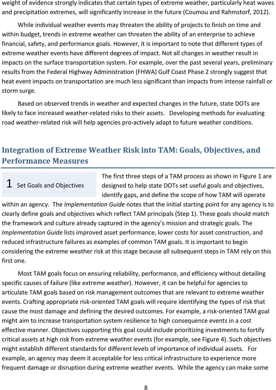 safety, and performance goals. However, it is important to note that different types of extreme weather events have different degrees of impact.