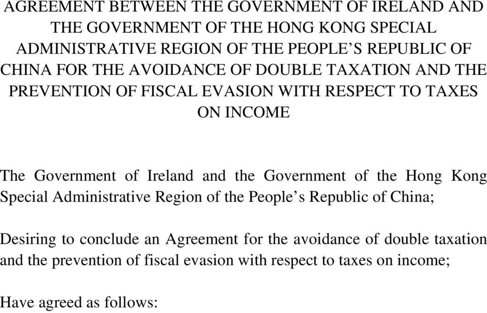 Ireland and the Government of the Hong Kong Special Administrative Region of the People s Republic of China; Desiring to conclude an