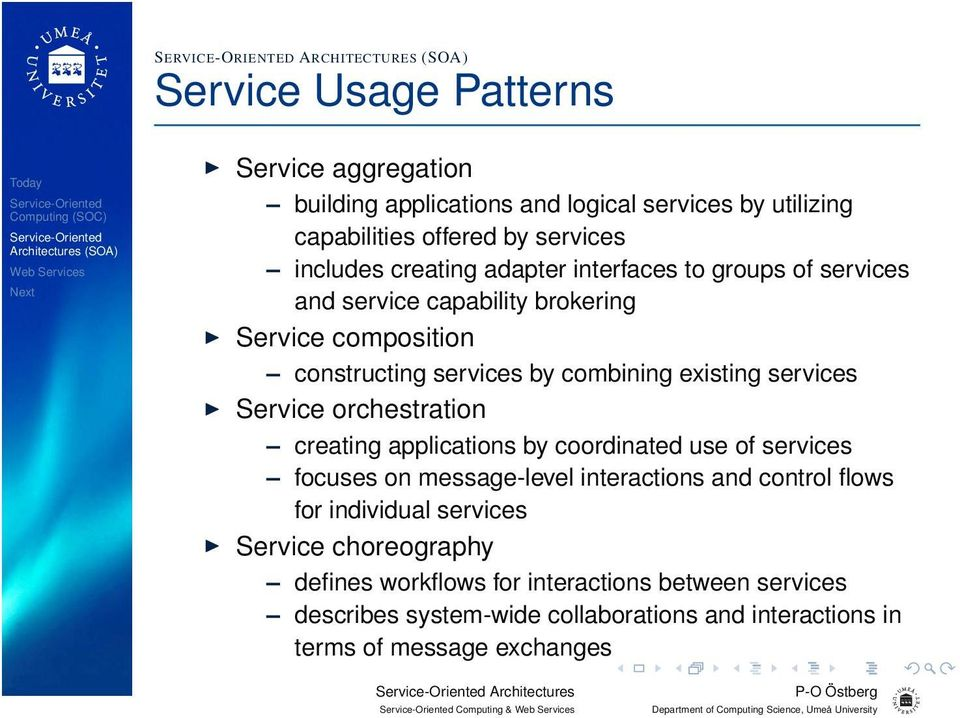 services Service orchestration creating applications by coordinated use of services focuses on message-level interactions and control flows for individual services