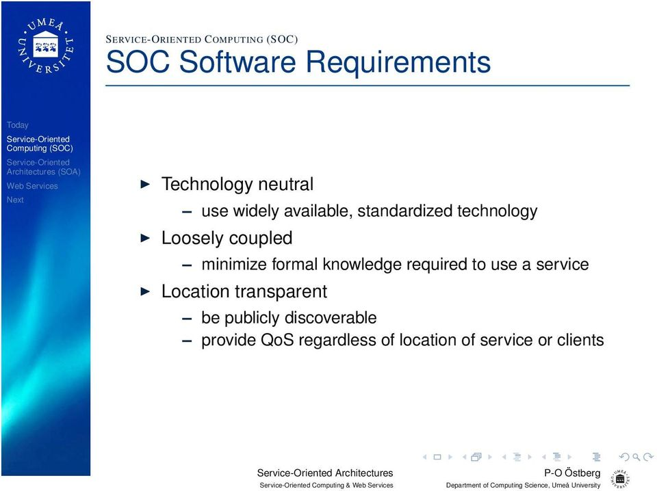 knowledge required to use a service Location transparent be publicly