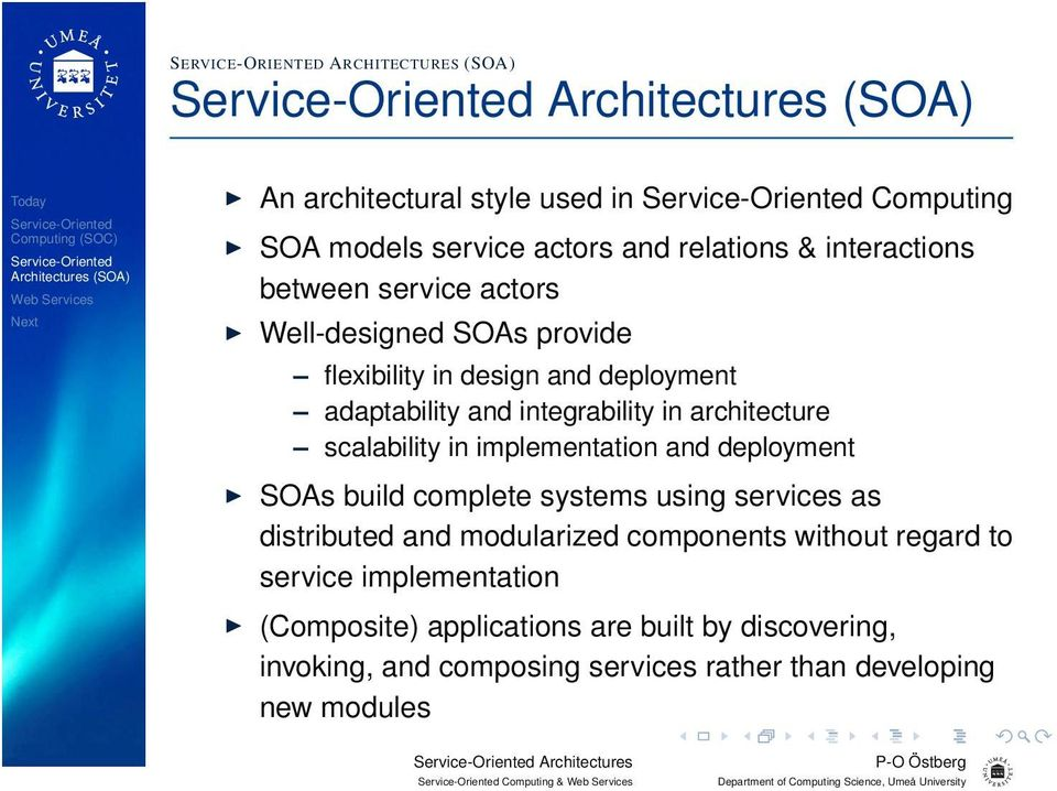 implementation and deployment SOAs build complete systems using services as distributed and modularized components without regard to service