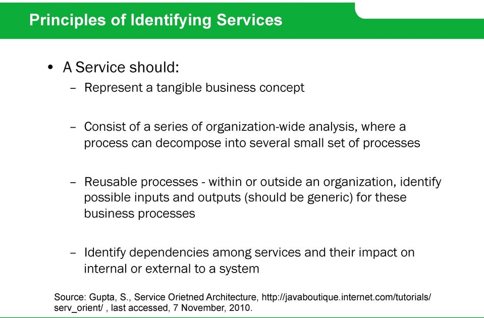inputs and outputs (should be generic) for these business processes Identify dependencies among services and their impact on internal or