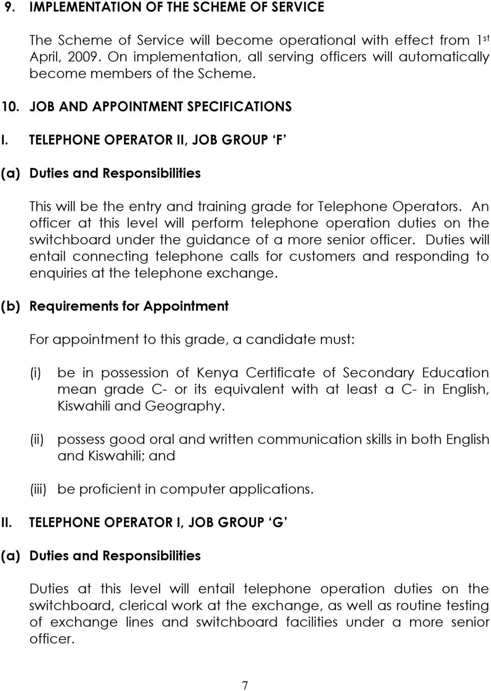TELEPHONE OPERATOR II, JOB GROUP F (a) Duties and Responsibilities This will be the entry and training grade for Telephone Operators.