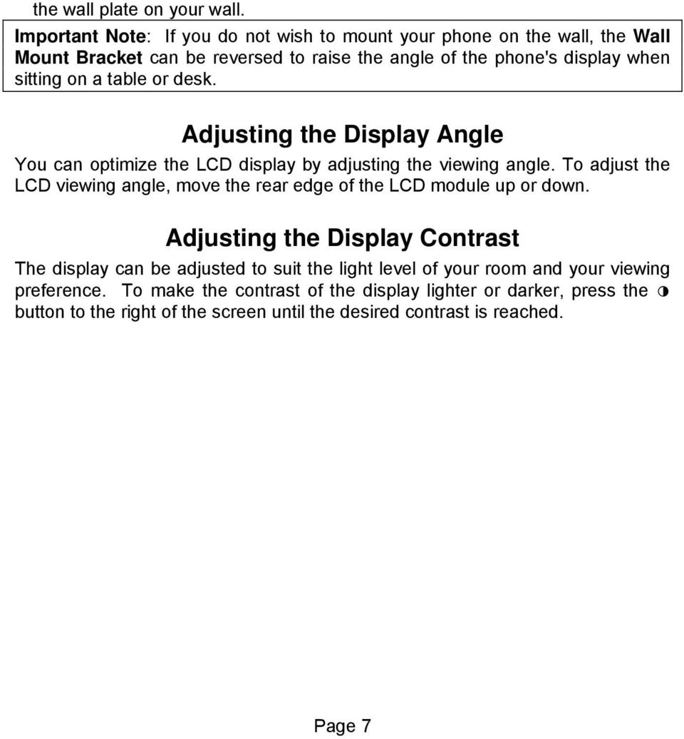 on a table or desk. Adjusting the Display Angle You can optimize the LCD display by adjusting the viewing angle.
