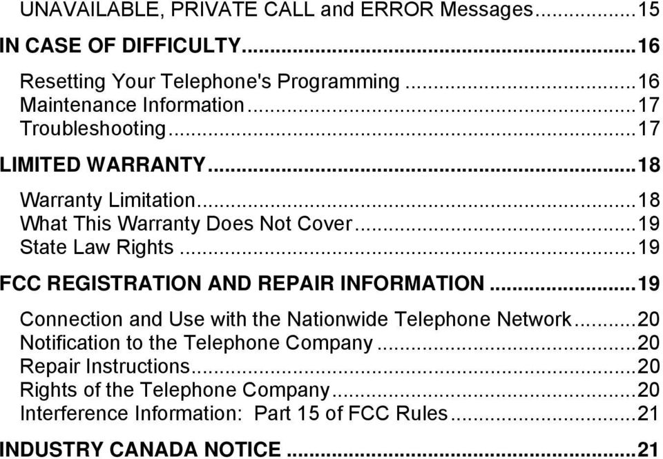 .. 19 FCC REGISTRATION AND REPAIR INFORMATION... 19 Connection and Use with the Nationwide Telephone Network.
