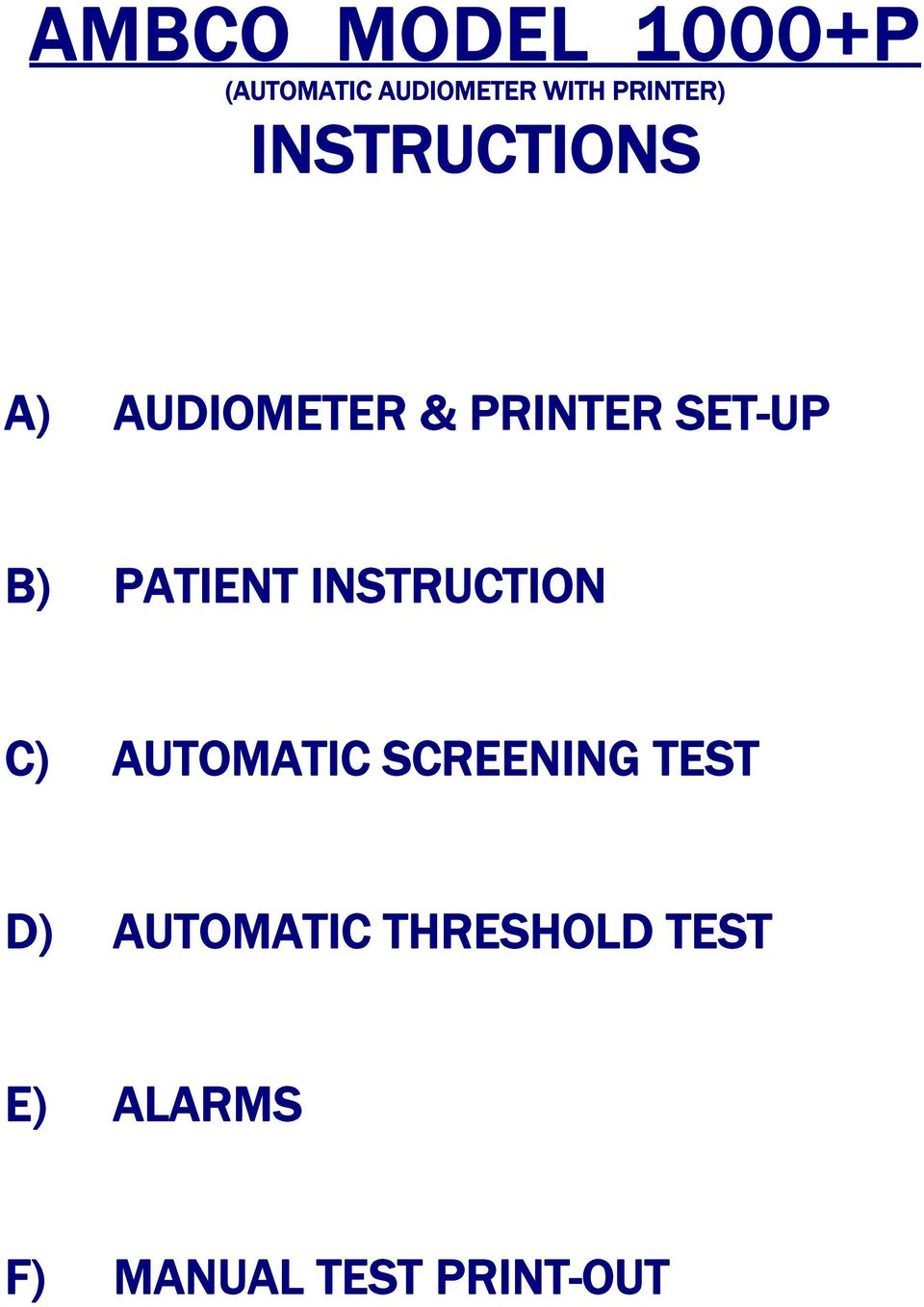 B) PATIENT INSTRUCTION C) AUTOMATIC SCREENING TEST