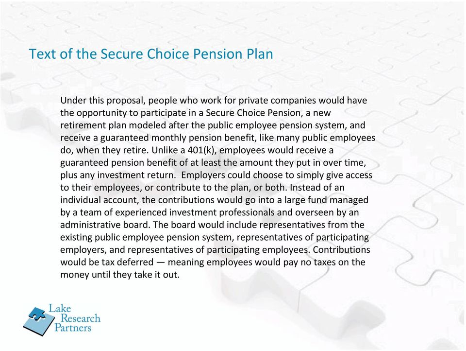 Unlike a 401(k), employees would receive a guaranteed pension benefit of at least the amount they put in over time, plus any investment return.