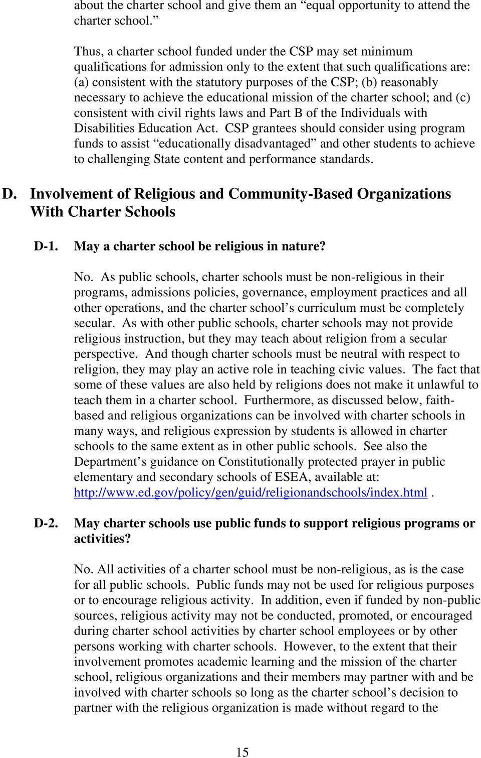 reasonably necessary to achieve the educational mission of the charter school; and (c) consistent with civil rights laws and Part B of the Individuals with Disabilities Education Act.