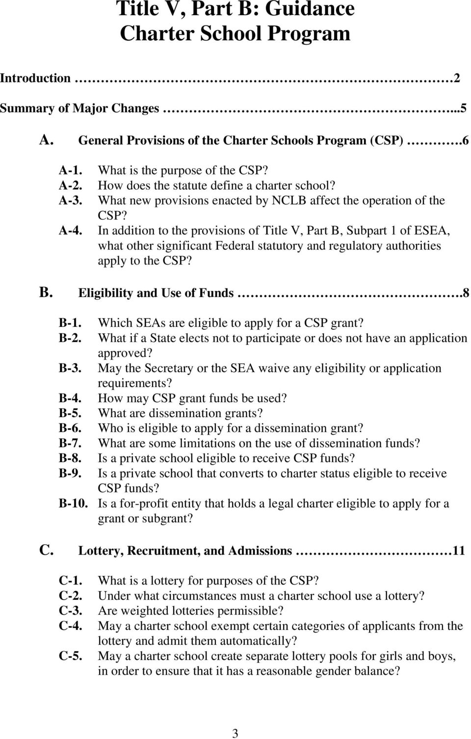 In addition to the provisions of Title V, Part B, Subpart 1 of ESEA, what other significant Federal statutory and regulatory authorities apply to the CSP? B. Eligibility and Use of Funds.8 B-1. B-2.