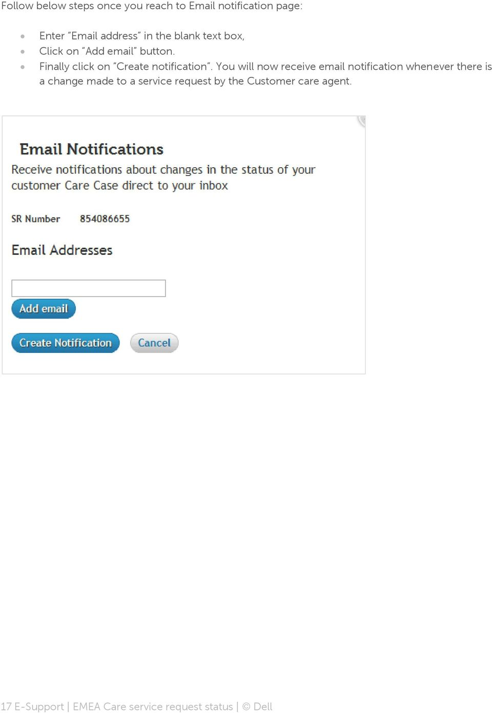 You will now receive email notification whenever there is a change made to a service
