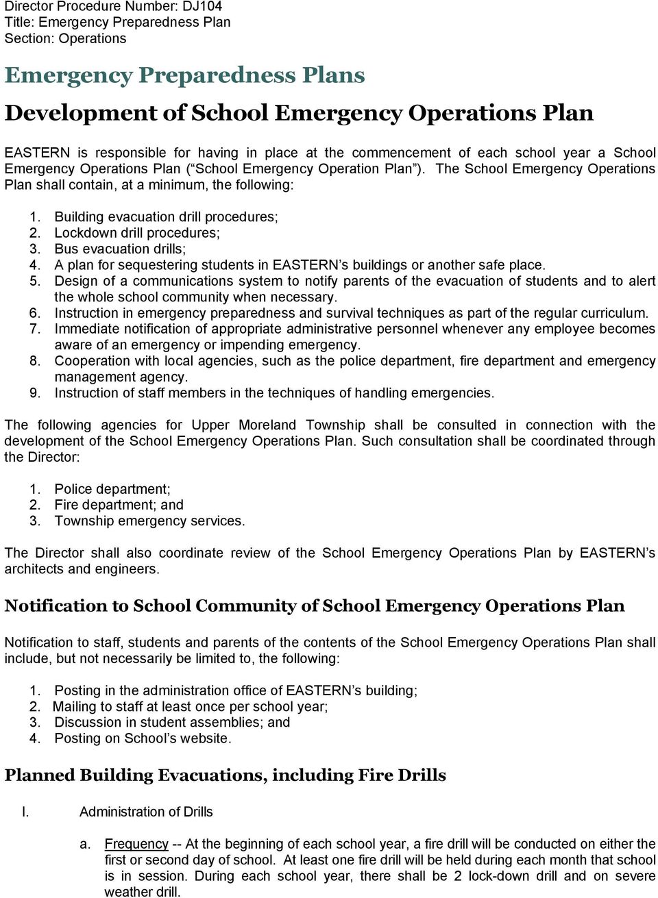 The School Emergency Operations Plan shall contain, at a minimum, the following: 1. Building evacuation drill procedures; 2. Lockdown drill procedures; 3. Bus evacuation drills; 4.