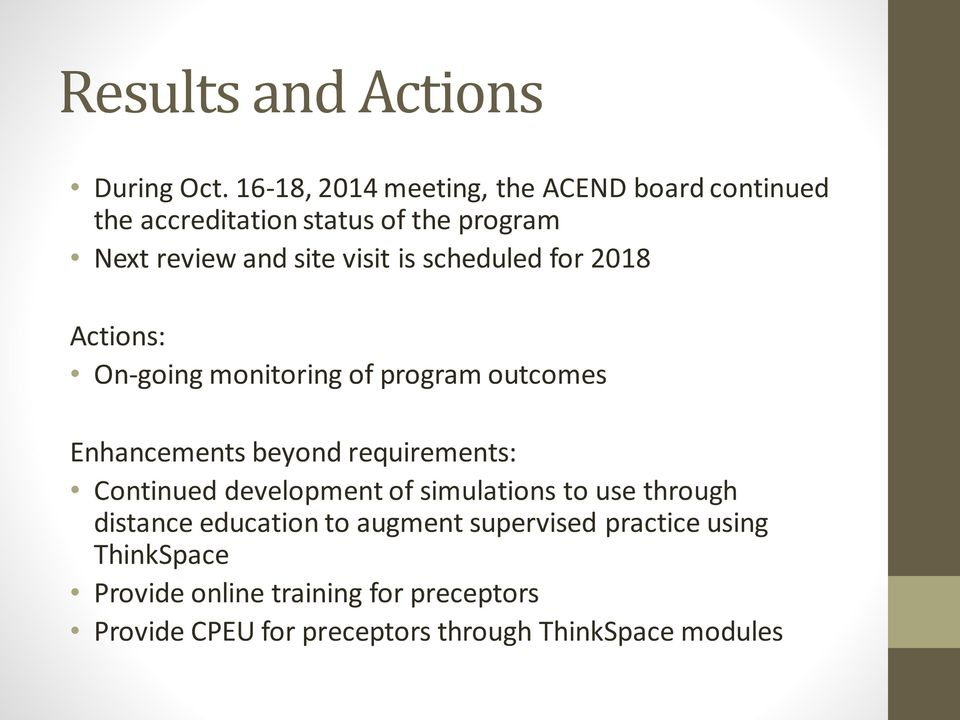 is scheduled for 2018 Actions: On-going monitoring of program outcomes Enhancements beyond requirements: Continued