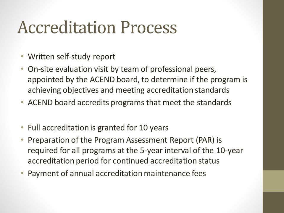 standards Full accreditation is granted for 10 years Preparation of the Program Assessment Report (PAR) is required for all programs at