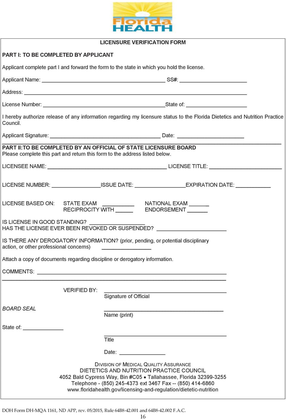 Applicant Signature: Date: PART II: TO BE COMPLETED BY AN OFFICIAL OF STATE LICENSURE BOARD Please complete this part and return this form to the address listed below.