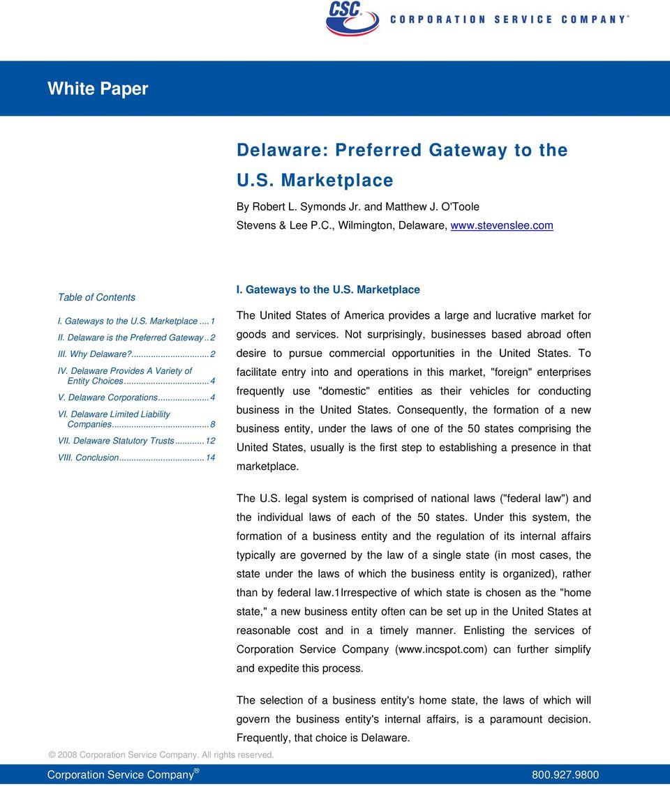 Delaware Limited Liability Companies...8 VII. Delaware Statutory Trusts...12 VIII. Conclusion...14 I. Gateways to the U.S. Marketplace The United States of America provides a large and lucrative market for goods and services.