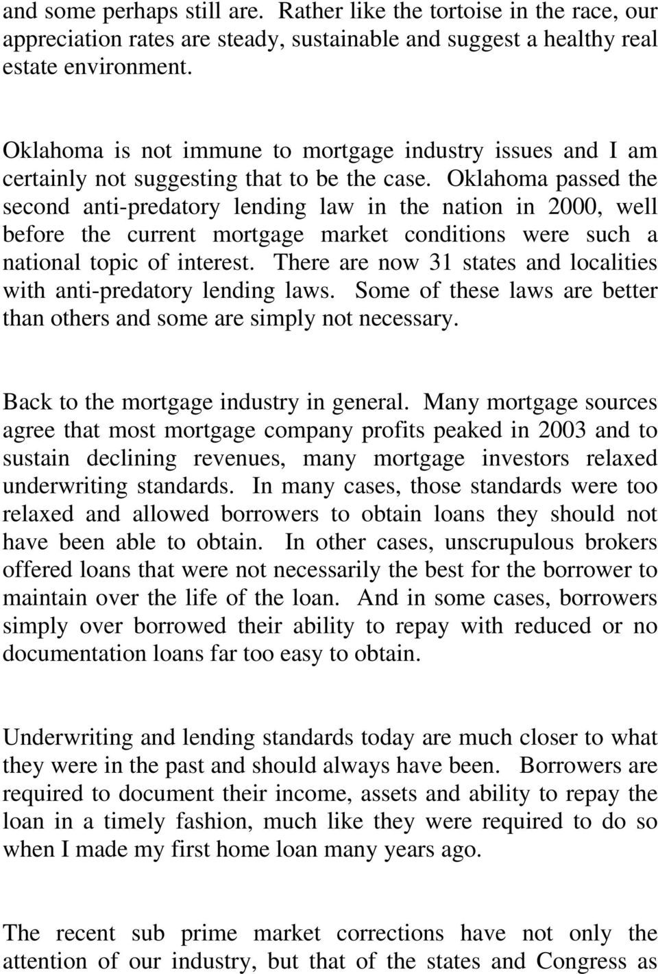 Oklahoma passed the second anti-predatory lending law in the nation in 2000, well before the current mortgage market conditions were such a national topic of interest.