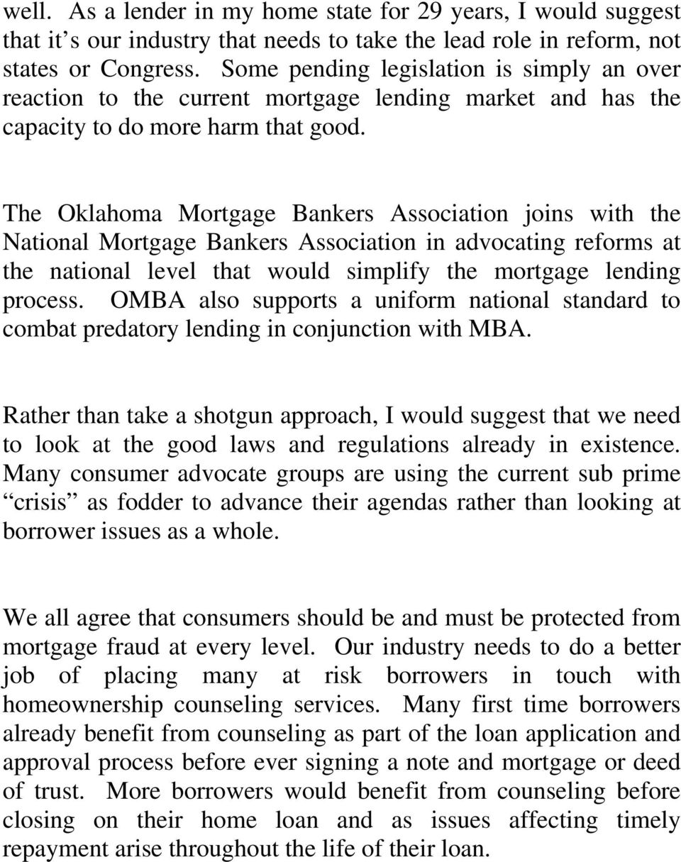The Oklahoma Mortgage Bankers Association joins with the National Mortgage Bankers Association in advocating reforms at the national level that would simplify the mortgage lending process.