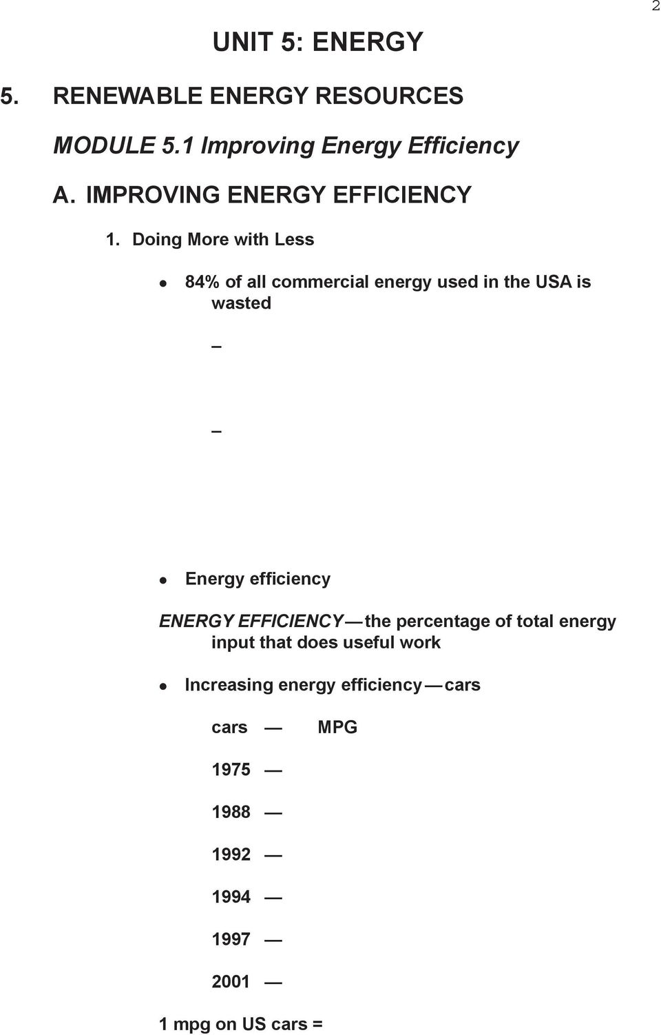 Doing More with Less 84% of all commercial energy used in the USA is wasted Energy efficiency