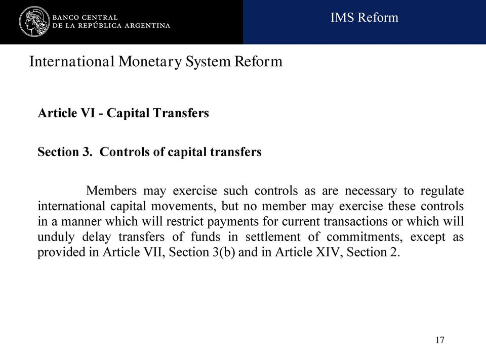 movements, but no member may exercise these controls in a manner which will restrict payments for current transactions