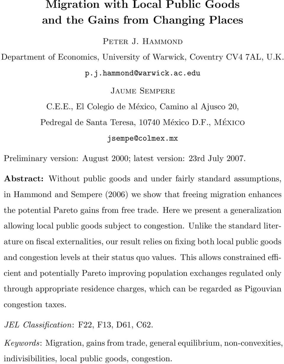 Abstract: Without public goods and under fairly standard assumptions, in Hammond and Sempere (2006) we show that freeing migration enhances the potential Pareto gains from free trade.