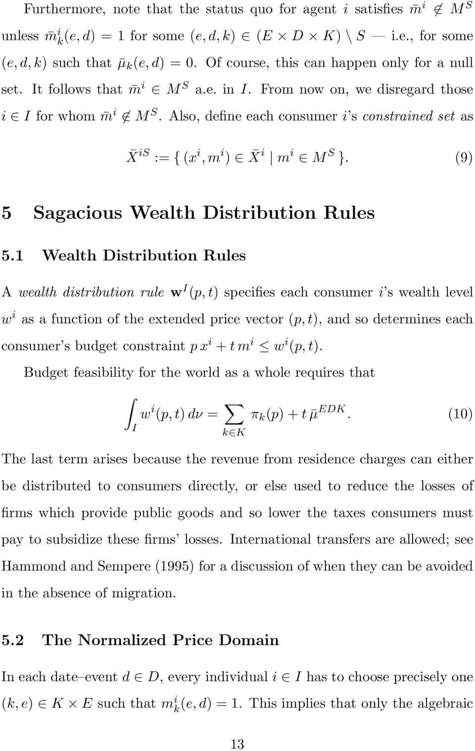 Also, define each consumer i s constrained set as X is := { (x i, m i ) X i m i M S }. (9) 5 Sagacious Wealth Distribution Rules 5.