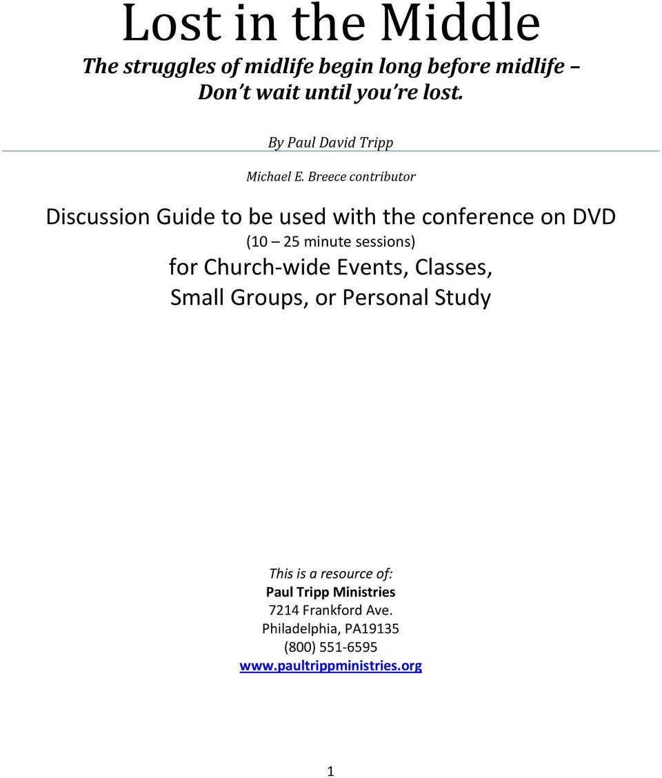Breece contributor Discussion Guide to be used with the conference on DVD (10 25 minute sessions) for