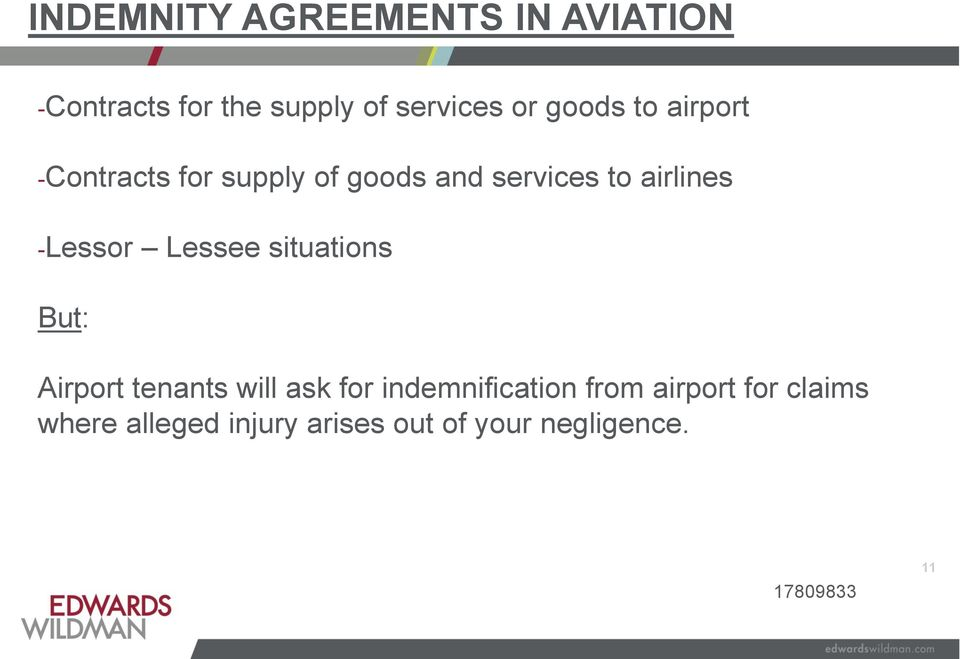 -Lessor Lessee situations But: Airport tenants will ask for indemnification