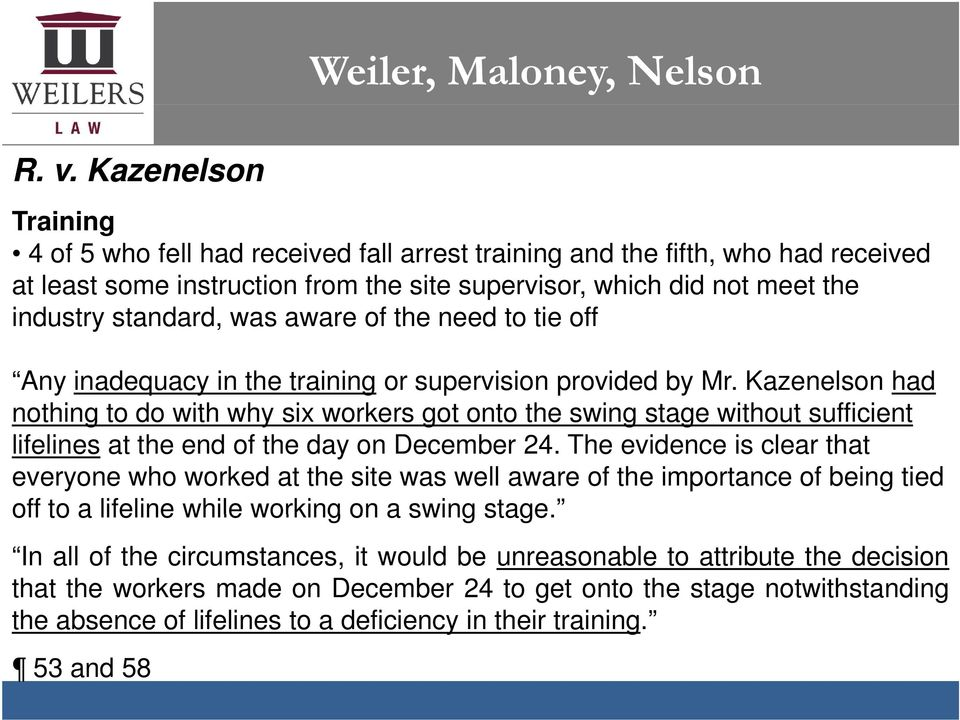 Kazenelson had nothing to do with why six workers got onto the swing stage without sufficient lifelines at the end of the day on December 24.