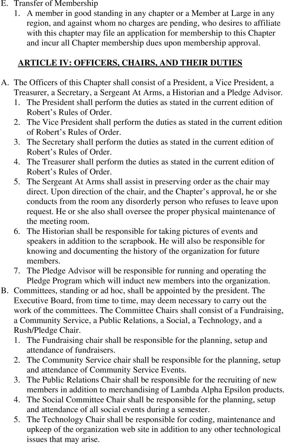 to this Chapter and incur all Chapter membership dues upon membership approval. ARTICLE IV: OFFICERS, CHAIRS, AND THEIR DUTIES A.