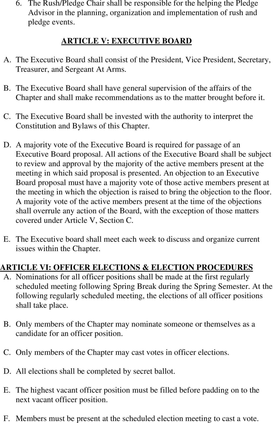 C. The Executive Board shall be invested with the authority to interpret the Constitution and Bylaws of this Chapter. D.