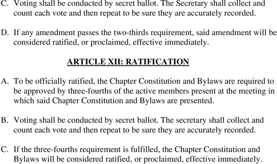 To be officially ratified, the Chapter Constitution and Bylaws are required to be approved by three-fourths of the active members present at the meeting in which said Chapter Constitution and Bylaws