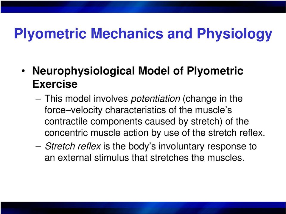 components caused by stretch) of the concentric muscle action by use of the stretch reflex.