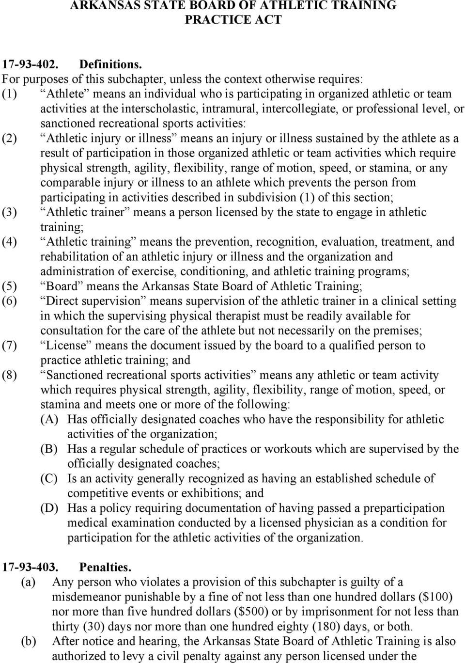 intramural, intercollegiate, or professional level, or sanctioned recreational sports activities: (2) Athletic injury or illness means an injury or illness sustained by the athlete as a result of