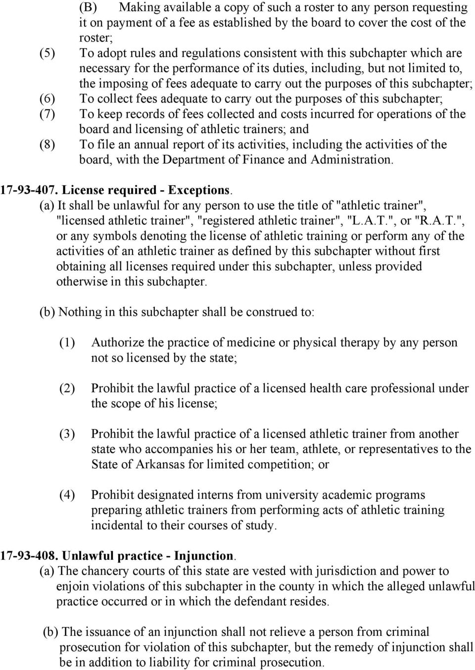 fees adequate to carry out the purposes of this subchapter; (7) To keep records of fees collected and costs incurred for operations of the board and licensing of athletic trainers; and (8) To file an