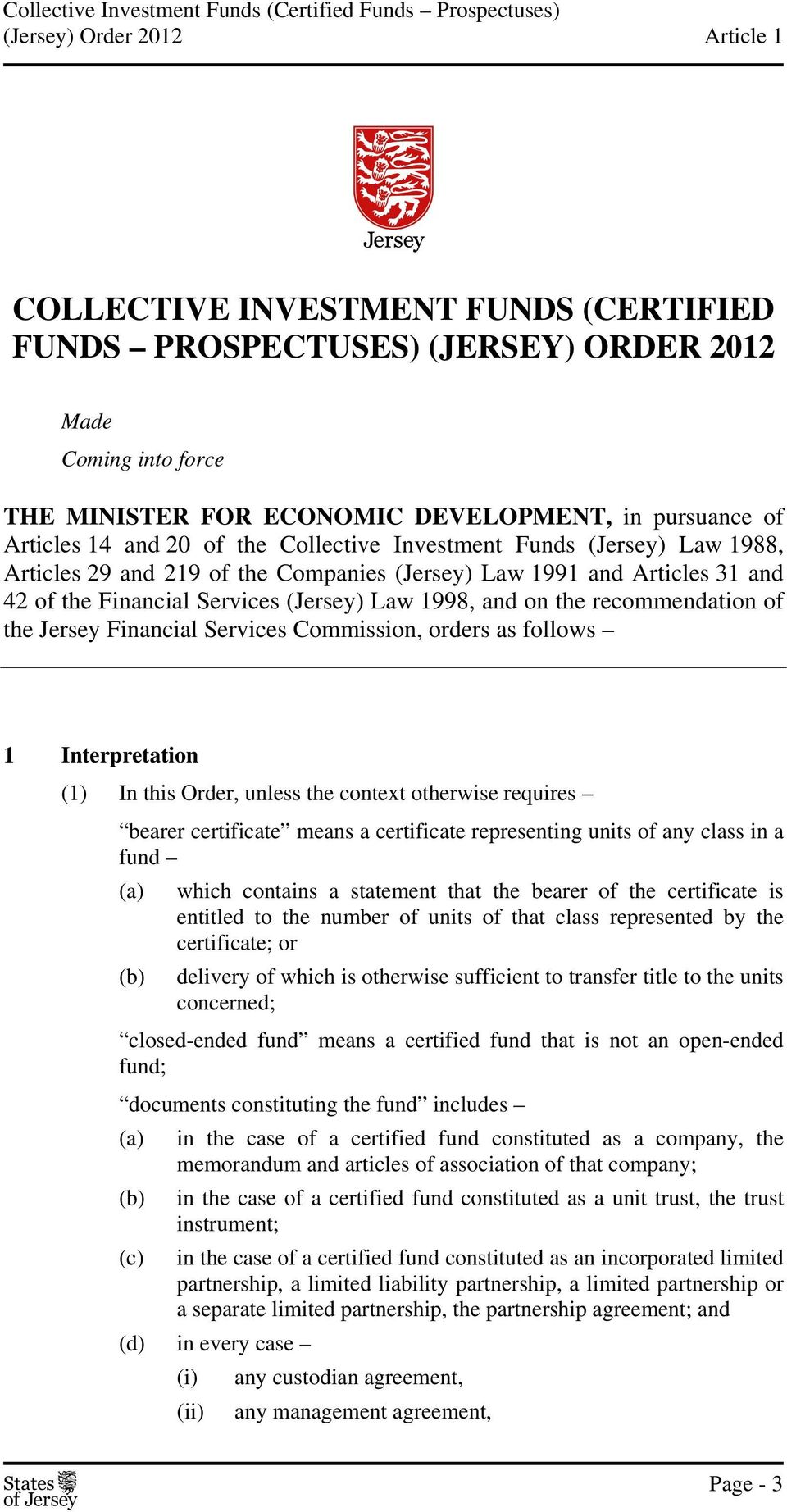 the Jersey Financial Services Commission, orders as follows 1 Interpretation (1) In this Order, unless the context otherwise requires bearer certificate means a certificate representing units of any