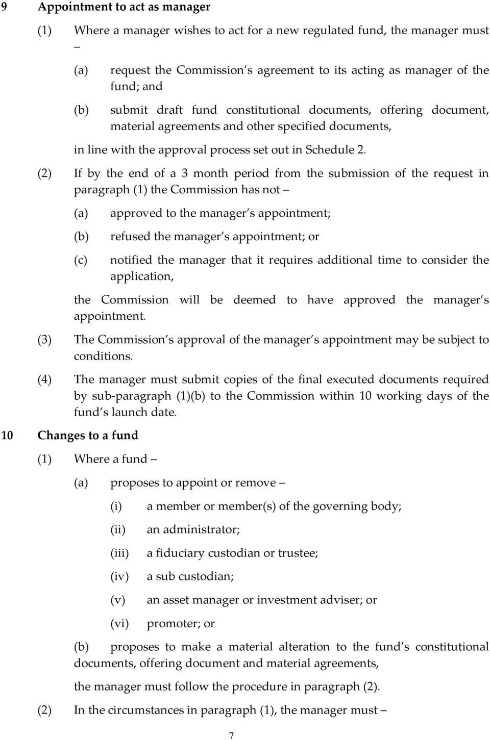 (2) If by the end of a 3 month period from the submission of the request in paragraph (1) the Commission has not approved to the manager s appointment; refused the manager s appointment; or notified