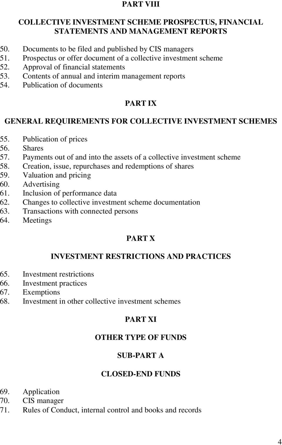 Publication of documents PART IX GENERAL REQUIREMENTS FOR COLLECTIVE INVESTMENT SCHEMES 55. Publication of prices 56. Shares 57.