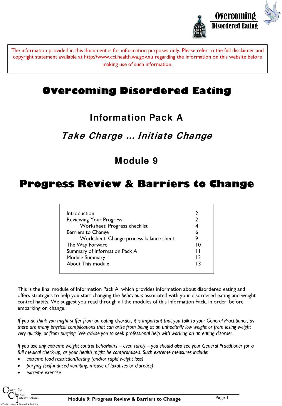 Overcoming nformation Pack A Take Charge nitiate Change Module 9 Progress Review & Barriers to Change ntroduction 2 Reviewing Your Progress 2 Worksheet: Progress checklist 4 Barriers to Change 6