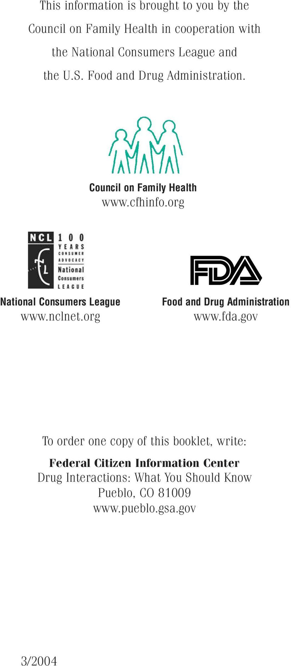 org National Consumers League www.nclnet.org Food and Drug Administration www.fda.