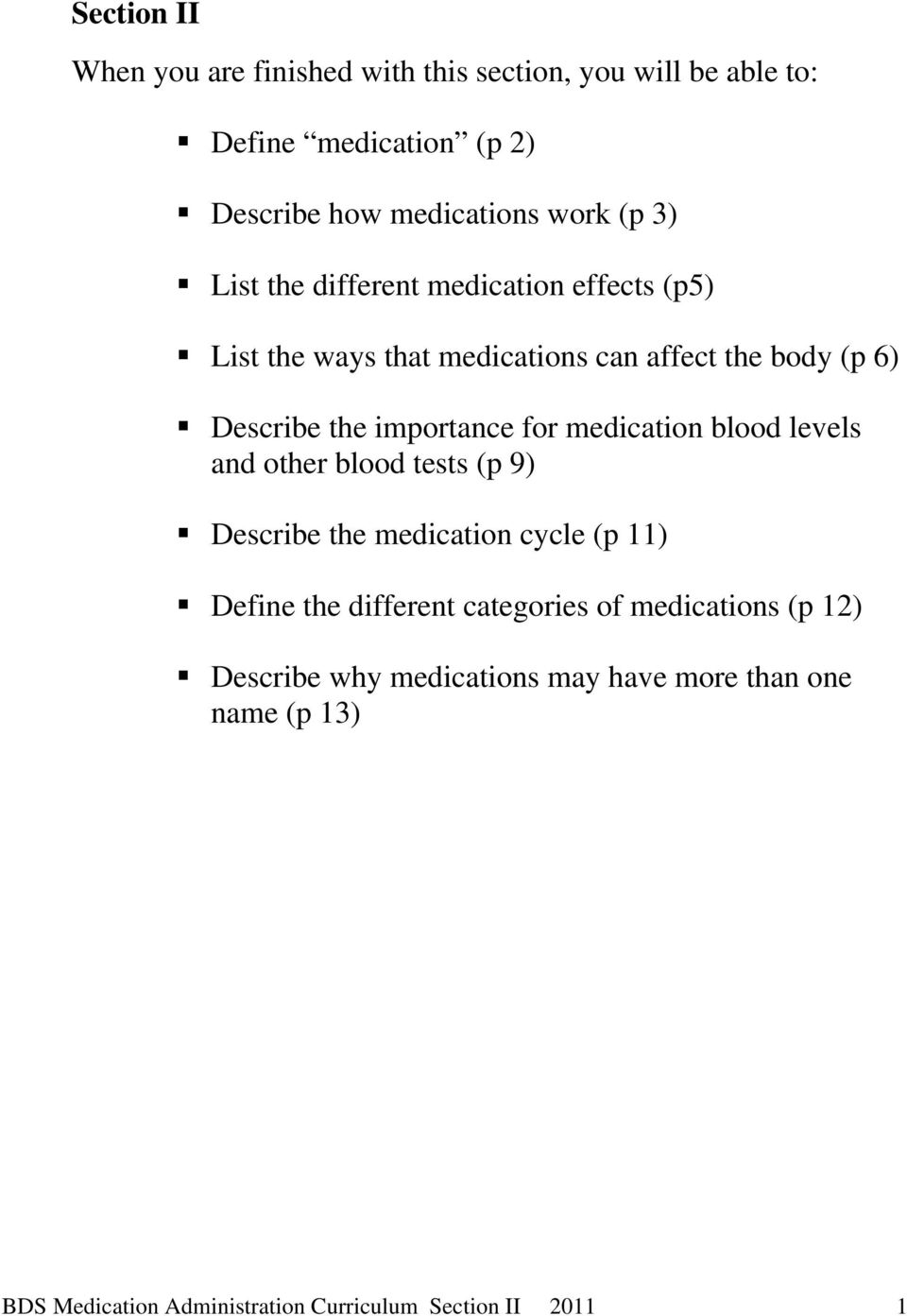 medication blood levels and other blood tests (p 9) Describe the medication cycle (p 11) Define the different categories of