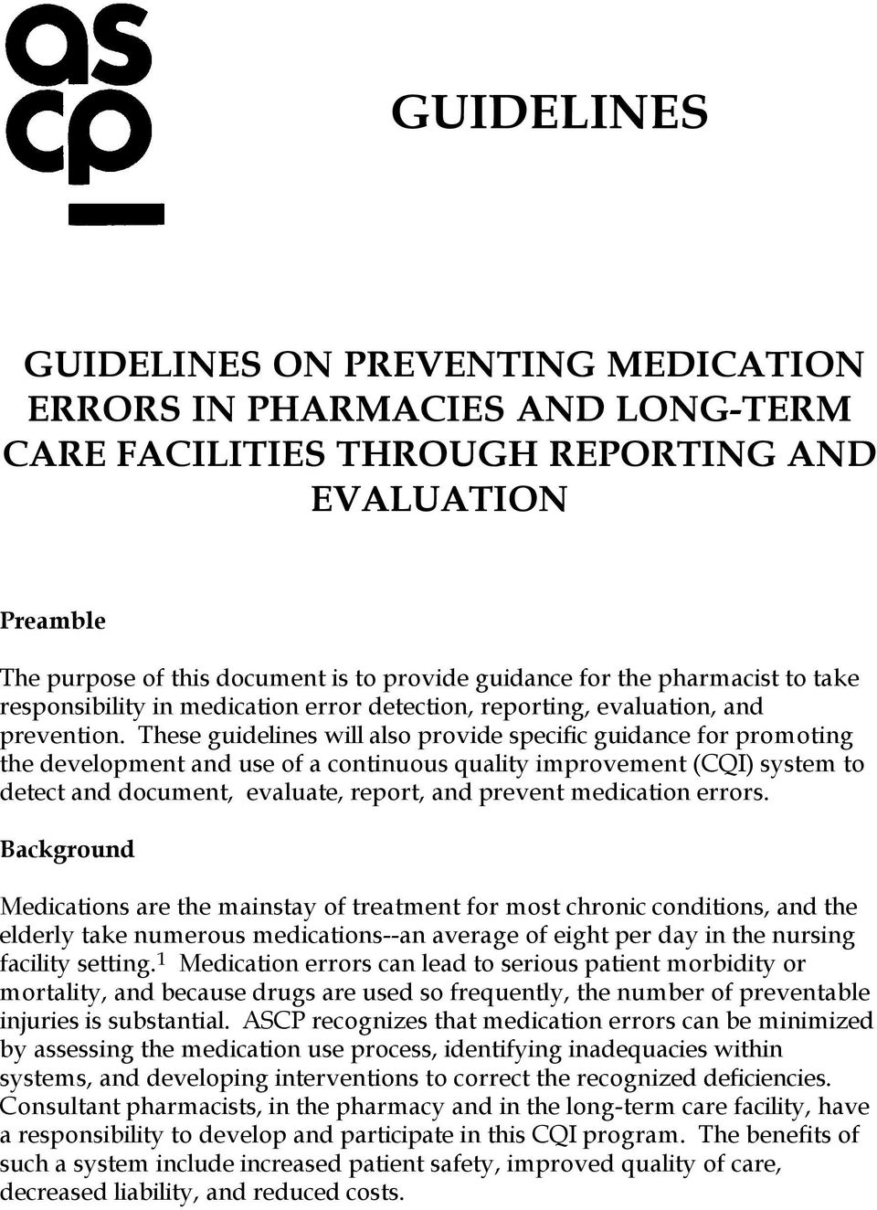 These guidelines will also provide specific guidance for promoting the development and use of a continuous quality improvement (CQI) system to detect and document, evaluate, report, and prevent