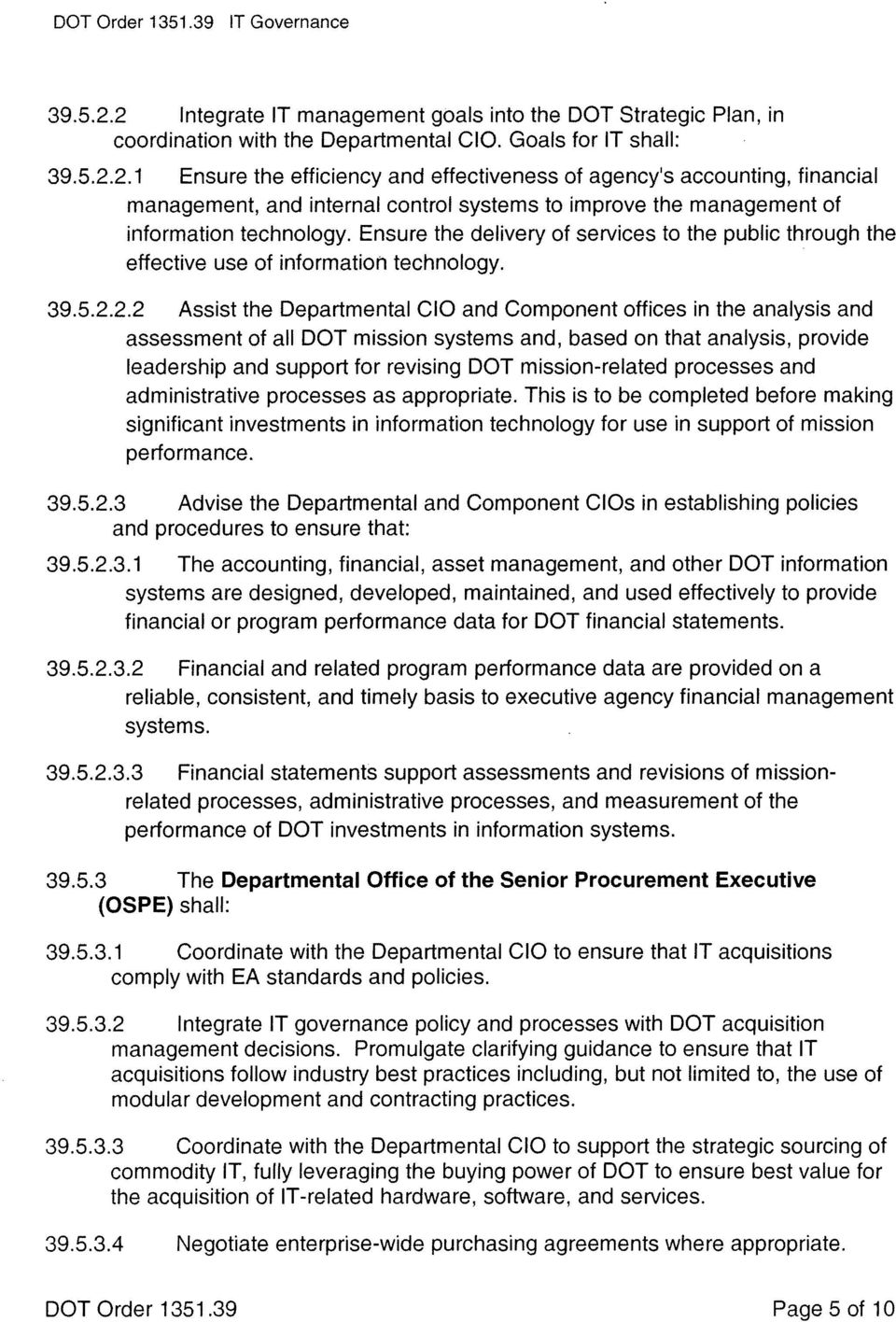 2.2 Assist the Departmental CIO and Component offices in the analysis and assessment of all DOT mission systems and, based on that analysis, provide leadership and support for revising DOT