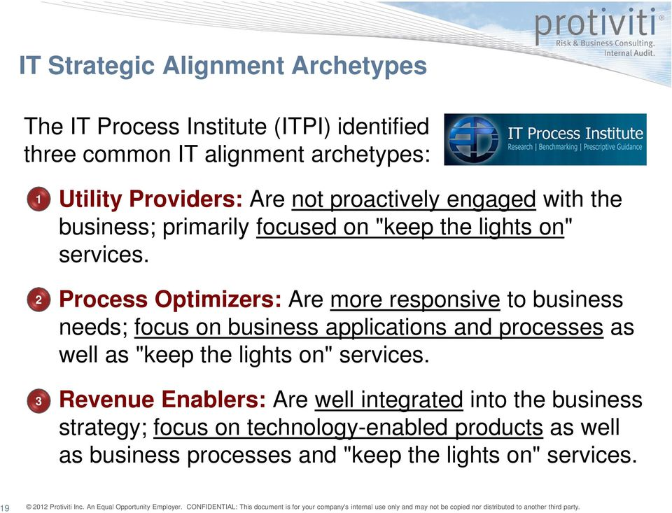 "Process Optimizers: Are more responsive to business needs; focus on business applications and processes as well as ""keep the lights on"""