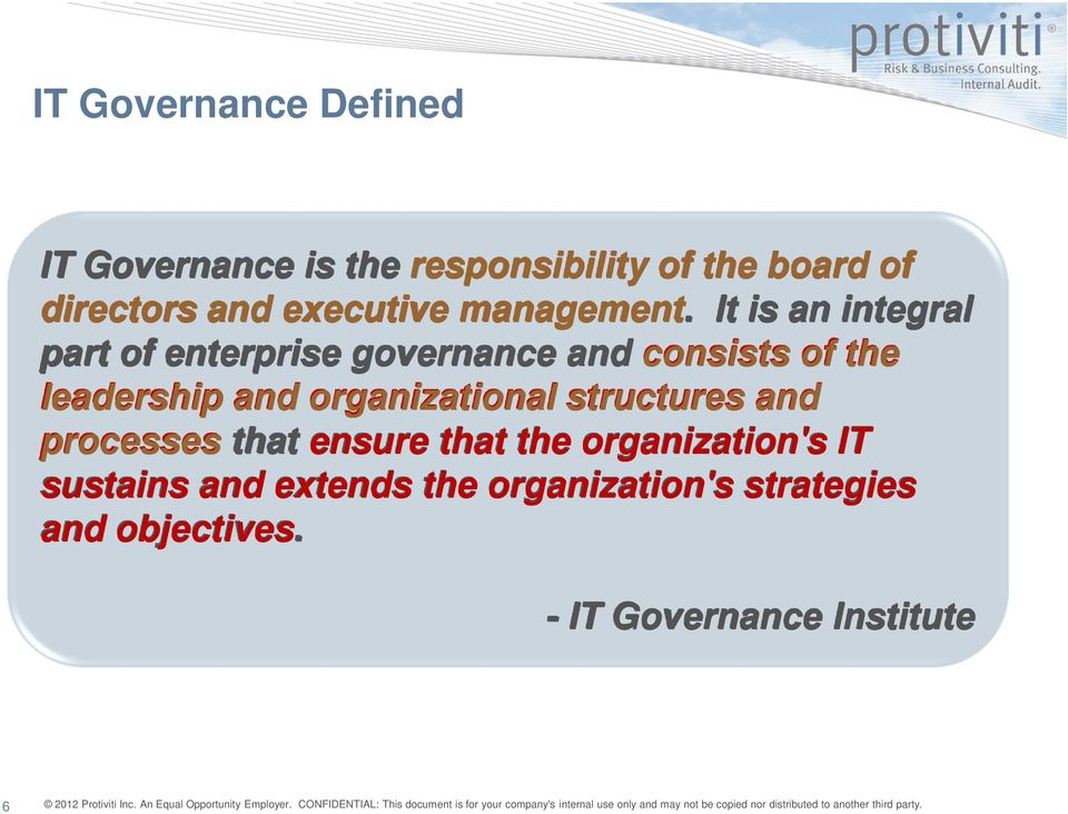 It is an integral part of enterprise governance and consists of the leadership and
