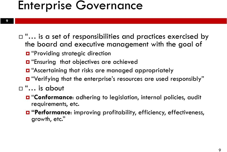 appropriately Verifying that the enterprise s resources are used responsibly is about Conformance: adhering to